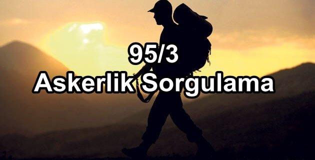 95 3 askerlik sorgulama 630x320 - 95/3 Askerlik Sorgulama