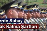 askerde subay olarak kalmanın şartları